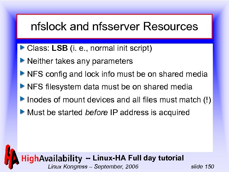 nfslock and nfsserver Resources Class: LSB (i. e. , normal init script) Neither takes