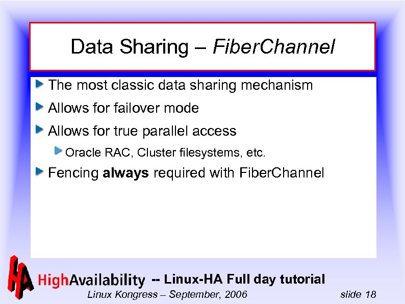 Data Sharing – Fiber. Channel The most classic data sharing mechanism Allows for failover