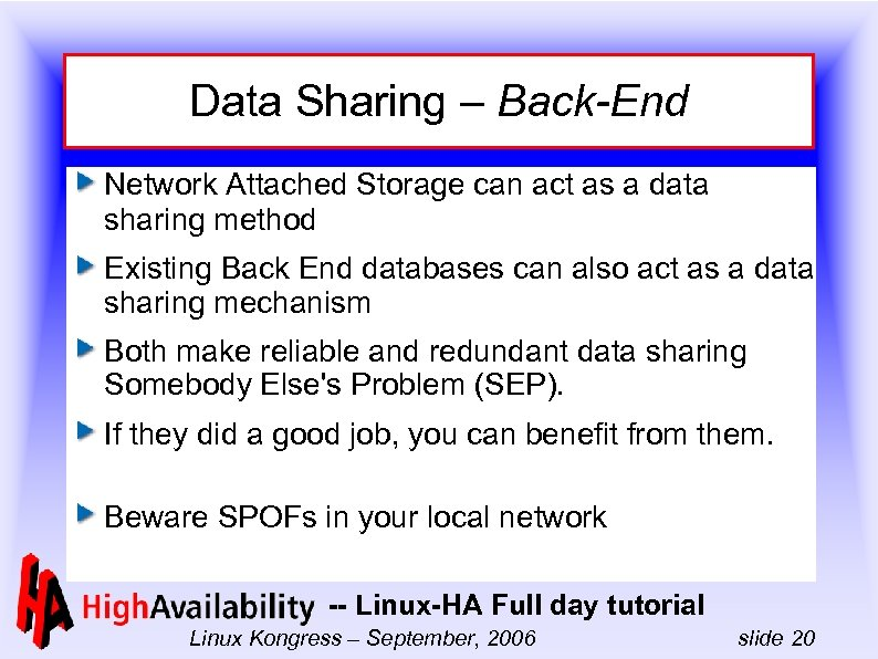 Data Sharing – Back-End Network Attached Storage can act as a data sharing method