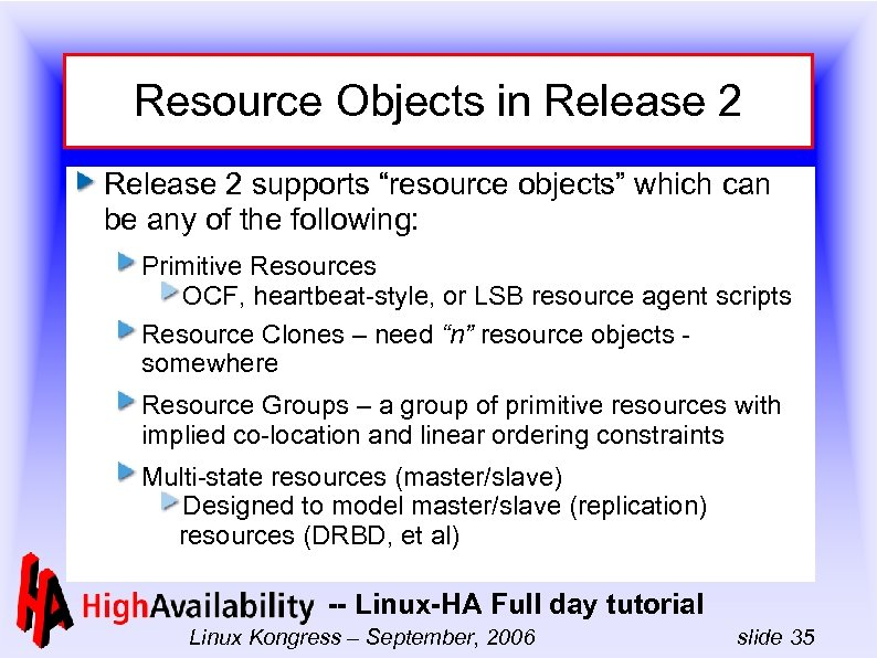 "Resource Objects in Release 2 supports ""resource objects"" which can be any of the"