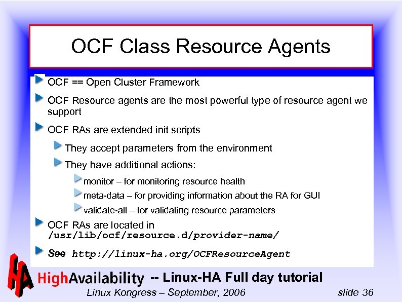 OCF Class Resource Agents OCF == Open Cluster Framework OCF Resource agents are the
