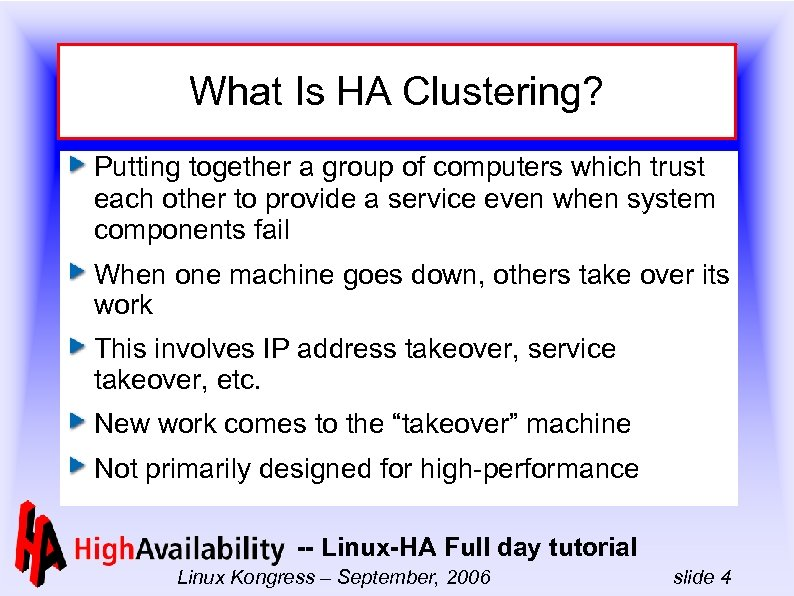 What Is HA Clustering? Putting together a group of computers which trust each other