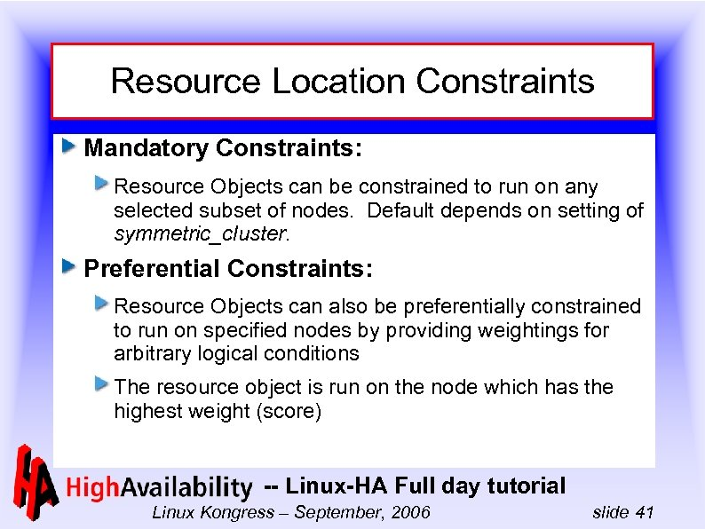 Resource Location Constraints Mandatory Constraints: Resource Objects can be constrained to run on any