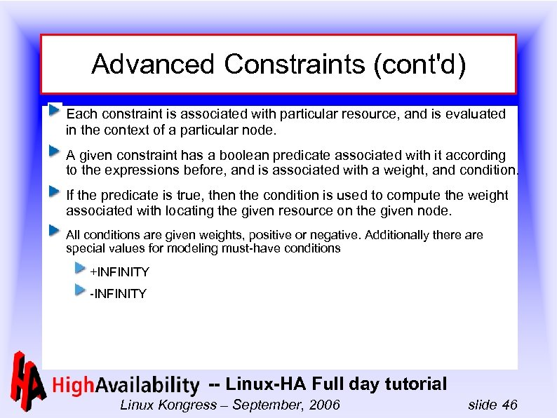 Advanced Constraints (cont'd) Each constraint is associated with particular resource, and is evaluated in