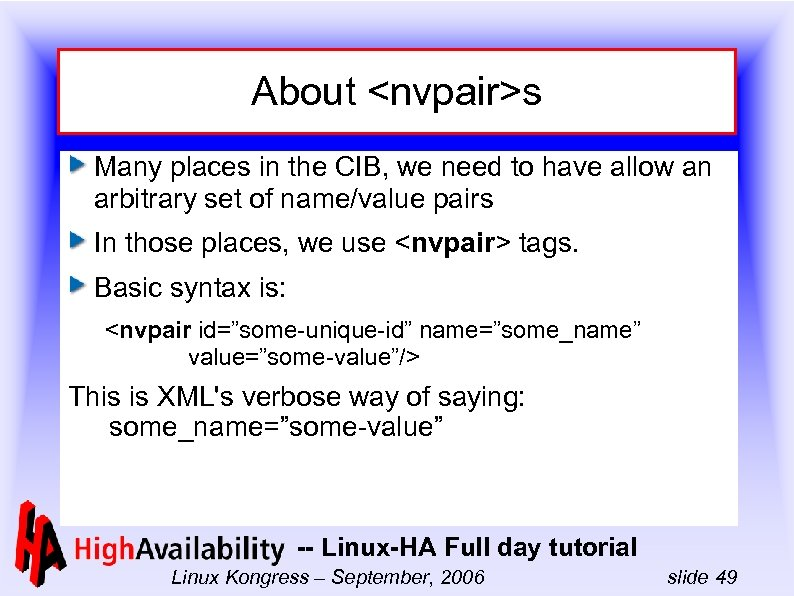 About <nvpair>s Many places in the CIB, we need to have allow an arbitrary