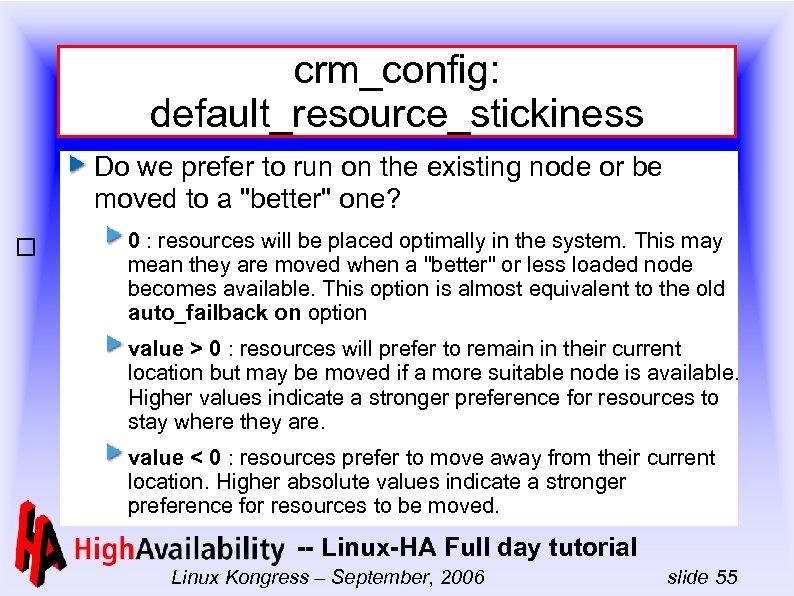 crm_config: default_resource_stickiness Do we prefer to run on the existing node or be moved