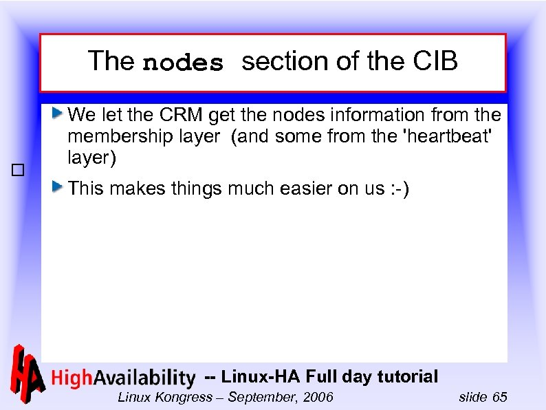 The nodes section of the CIB We let the CRM get the nodes information