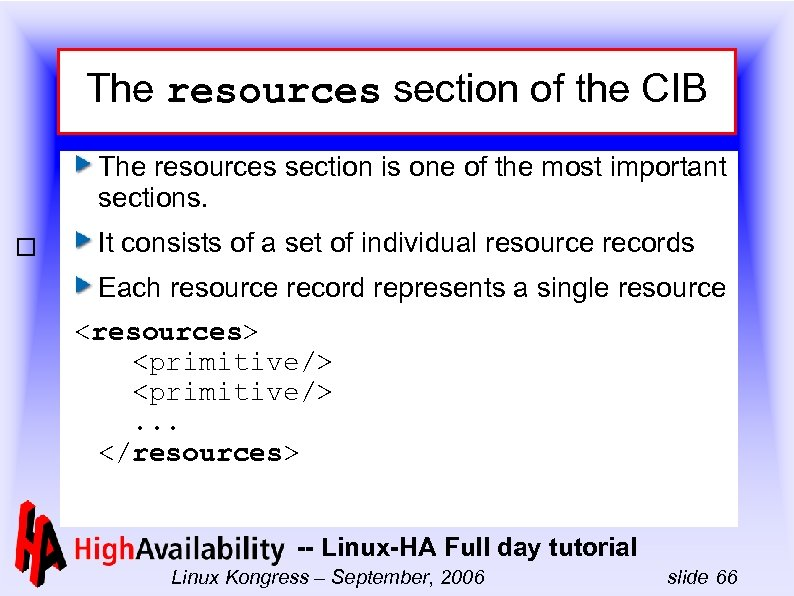 The resources section of the CIB The resources section is one of the most