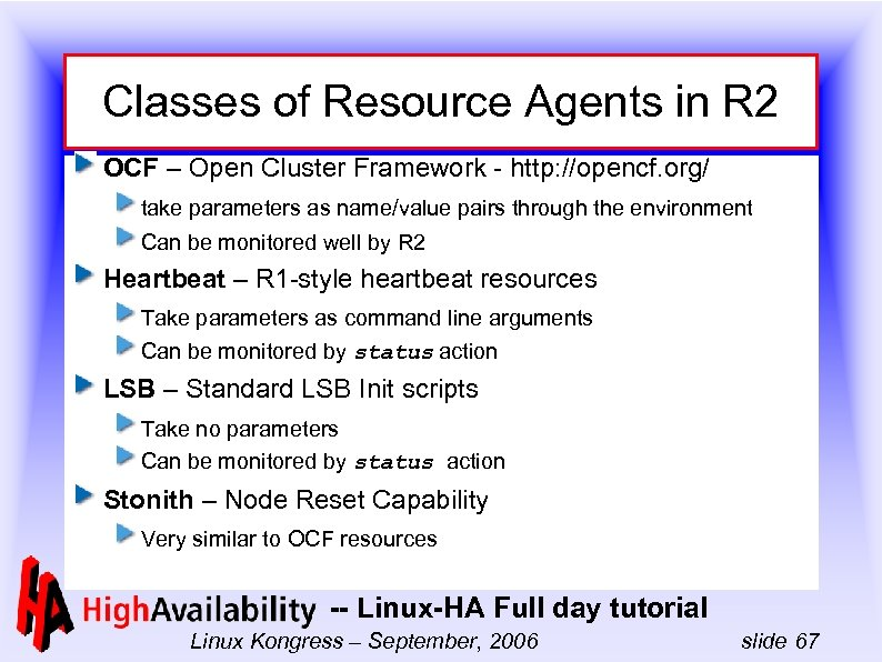 Classes of Resource Agents in R 2 OCF – Open Cluster Framework - http: