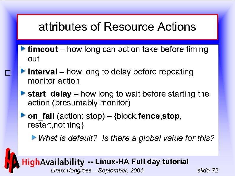 attributes of Resource Actions timeout – how long can action take before timing out