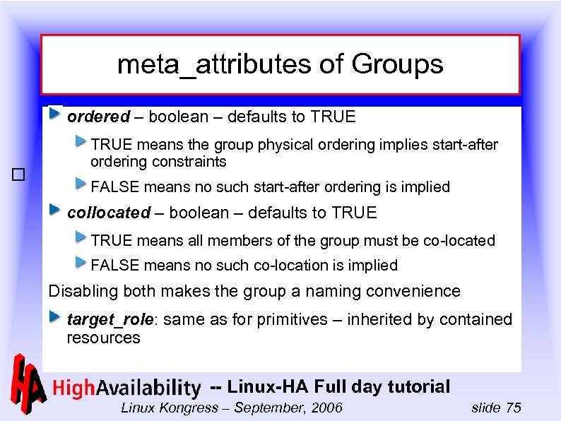 meta_attributes of Groups ordered – boolean – defaults to TRUE means the group physical