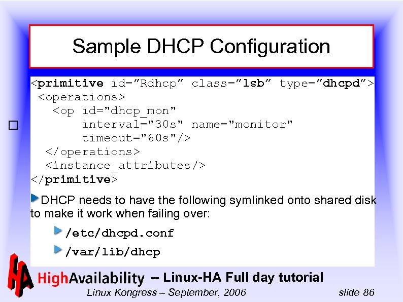 "Sample DHCP Configuration <primitive id=""Rdhcp"" class=""lsb"" type=""dhcpd""> <operations> <op id="