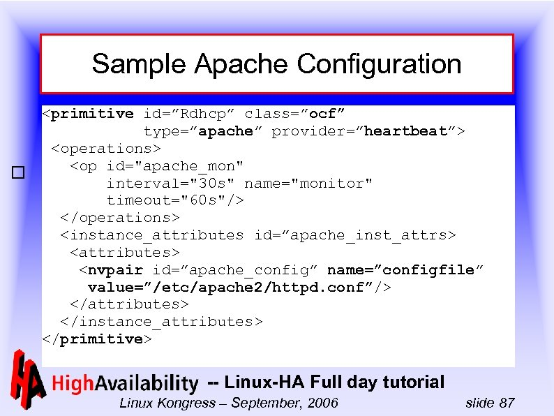 "Sample Apache Configuration <primitive id=""Rdhcp"" class=""ocf"" type=""apache"" provider=""heartbeat""> <operations> <op id="