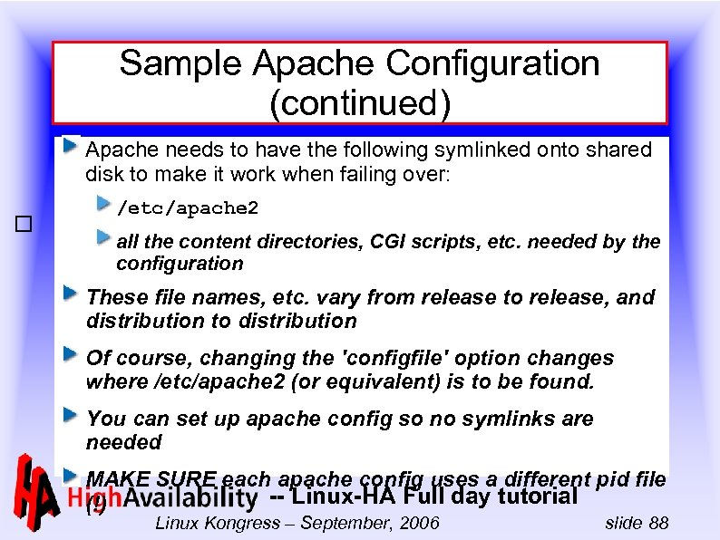 Sample Apache Configuration (continued) Apache needs to have the following symlinked onto shared disk