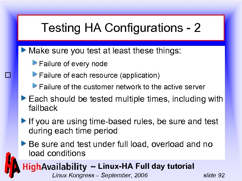 Testing HA Configurations - 2 Make sure you test at least these things: Failure