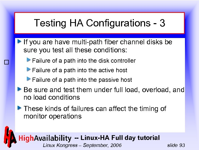 Testing HA Configurations - 3 If you are have multi-path fiber channel disks be