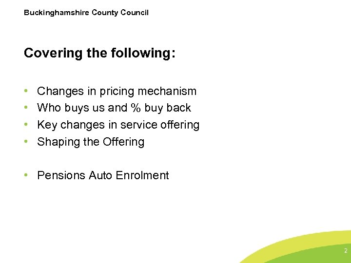 Buckinghamshire County Council Covering the following: • • Changes in pricing mechanism Who buys