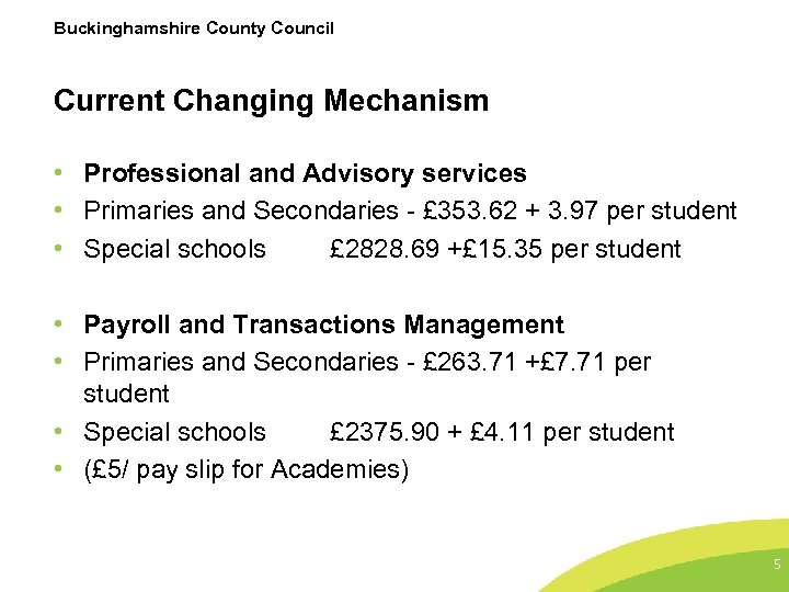 Buckinghamshire County Council Current Changing Mechanism • Professional and Advisory services • Primaries and