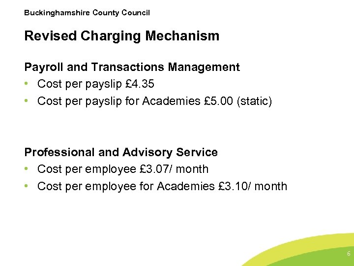 Buckinghamshire County Council Revised Charging Mechanism Payroll and Transactions Management • Cost per payslip