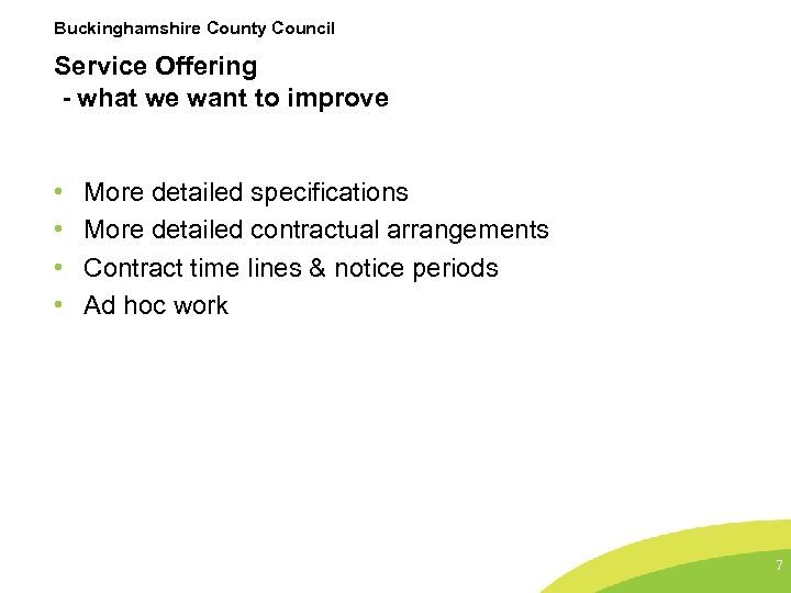 Buckinghamshire County Council Service Offering - what we want to improve • • More
