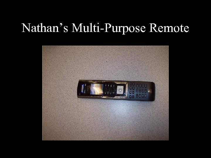 Nathan's Multi-Purpose Remote