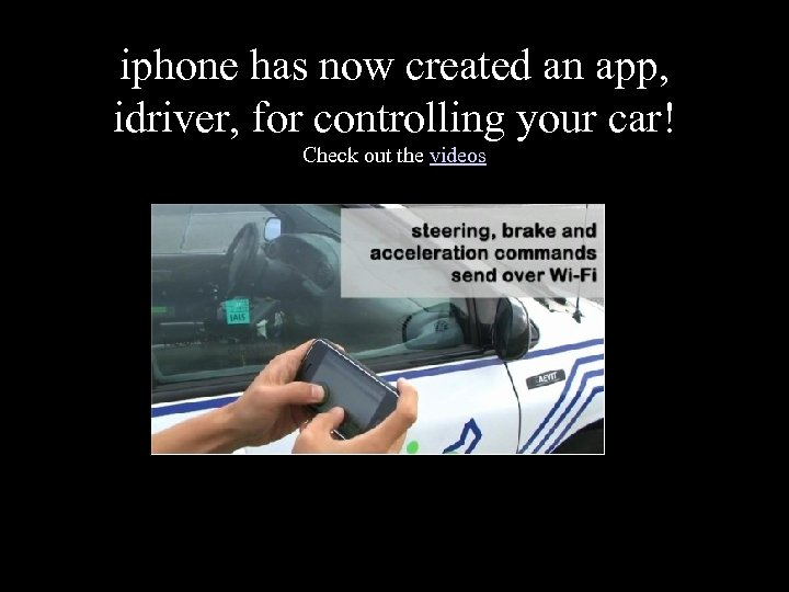 iphone has now created an app, idriver, for controlling your car! Check out the