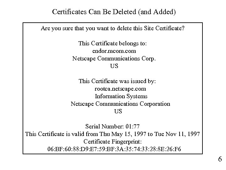 Certificates Can Be Deleted (and Added) Are you sure that you want to delete
