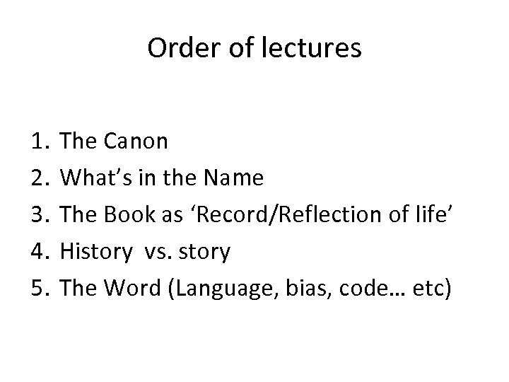 Order of lectures 1. 2. 3. 4. 5. The Canon What's in the Name