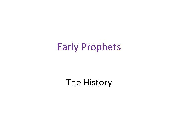 Early Prophets The History
