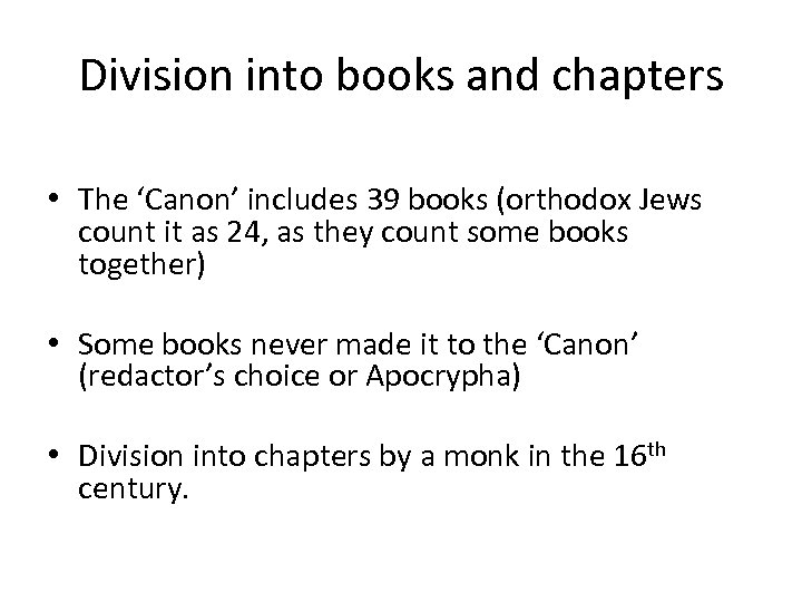 Division into books and chapters • The 'Canon' includes 39 books (orthodox Jews count