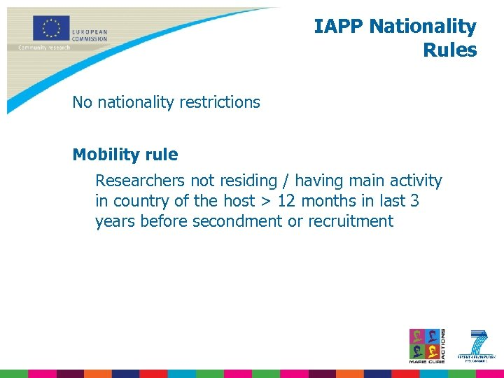 IAPP Nationality Rules No nationality restrictions Mobility rule Researchers not residing / having main