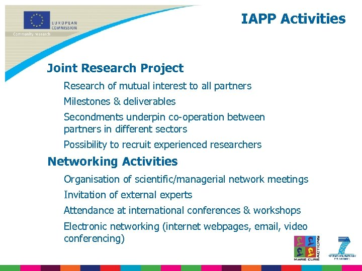 IAPP Activities Joint Research Project Research of mutual interest to all partners Milestones &