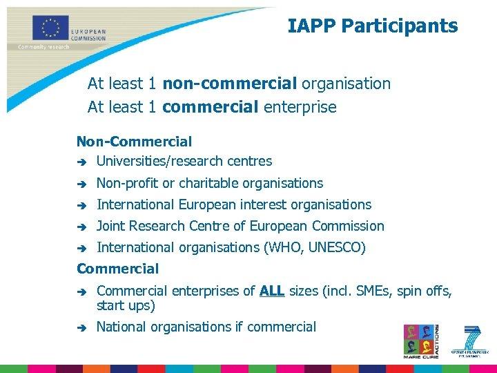 IAPP Participants At least 1 non-commercial organisation At least 1 commercial enterprise Non-Commercial è