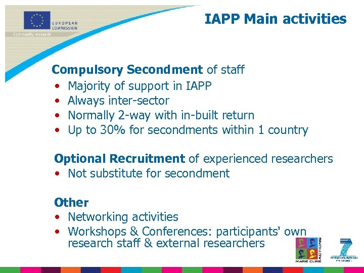IAPP Main activities Compulsory Secondment • • of staff Majority of support in IAPP