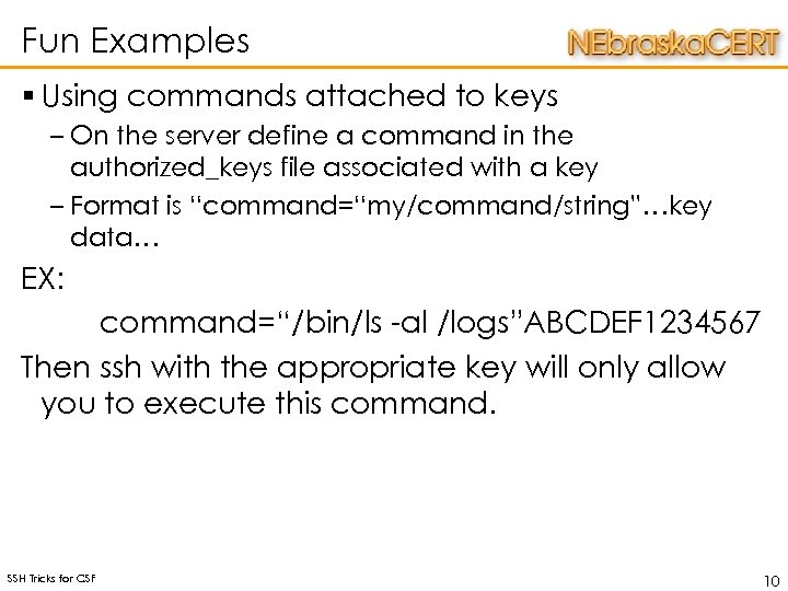 Fun Examples § Using commands attached to keys – On the server define a