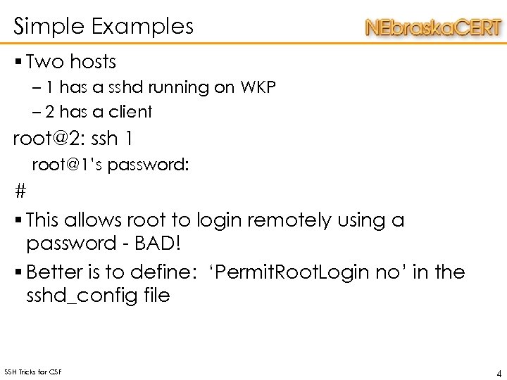 Simple Examples § Two hosts – 1 has a sshd running on WKP –