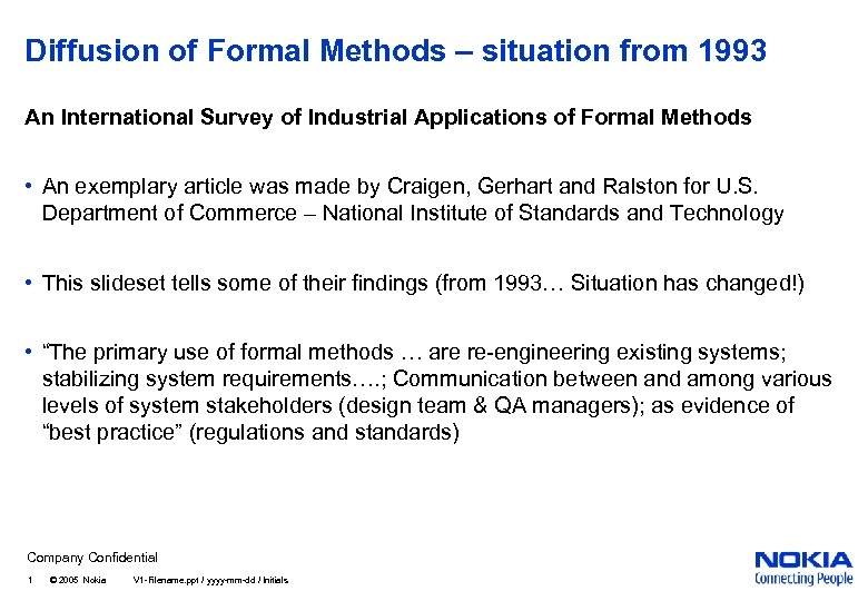 Diffusion of Formal Methods – situation from 1993 An International Survey of Industrial Applications