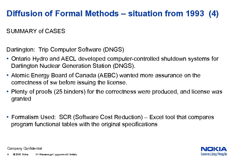 Diffusion of Formal Methods – situation from 1993 (4) SUMMARY of CASES Darlington: Trip