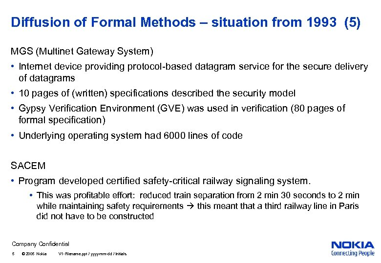 Diffusion of Formal Methods – situation from 1993 (5) MGS (Multinet Gateway System) •