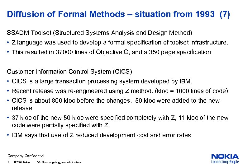 Diffusion of Formal Methods – situation from 1993 (7) SSADM Toolset (Structured Systems Analysis