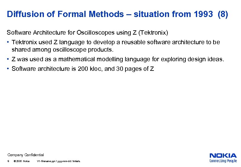 Diffusion of Formal Methods – situation from 1993 (8) Software Architecture for Oscilloscopes using