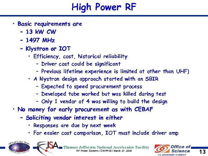 High Power RF • Basic requirements are – 13 k. W CW – 1497