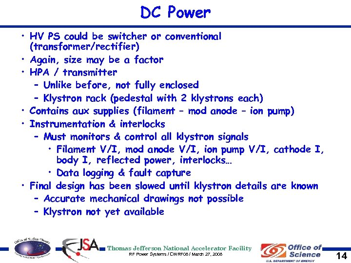DC Power • HV PS could be switcher or conventional (transformer/rectifier) • Again, size