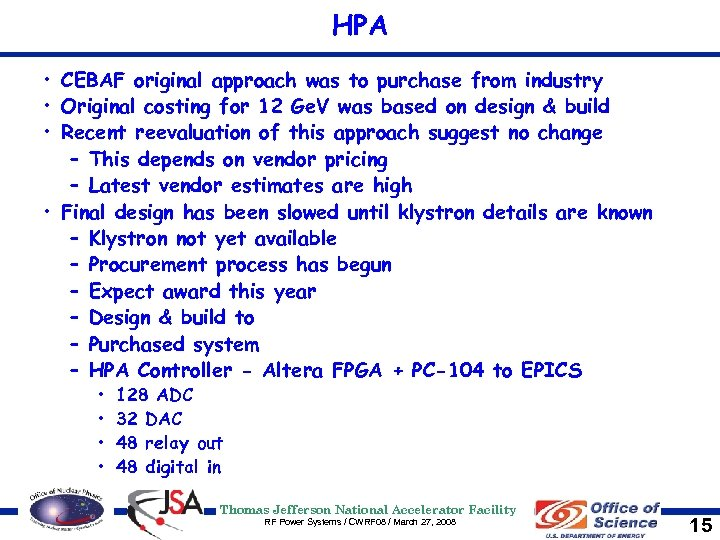 HPA • CEBAF original approach was to purchase from industry • Original costing for