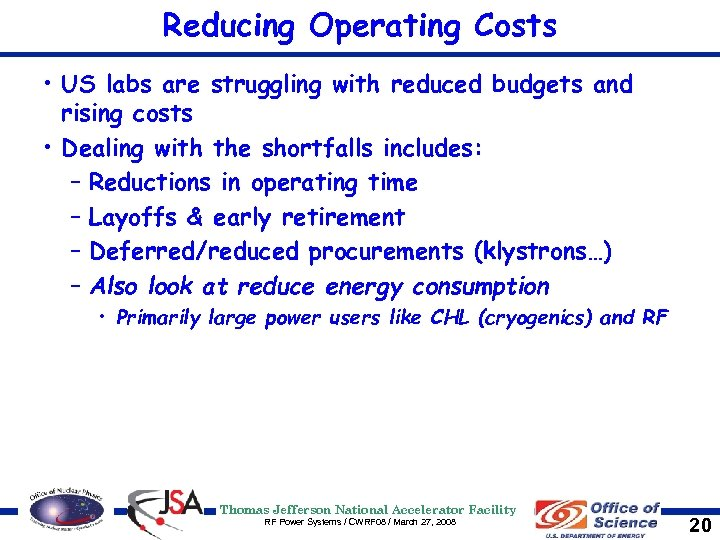 Reducing Operating Costs • US labs are struggling with reduced budgets and rising costs