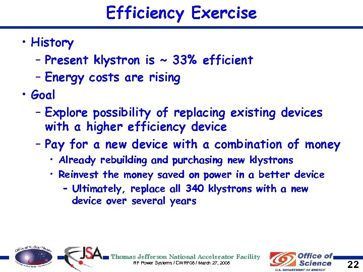 Efficiency Exercise • History – Present klystron is ~ 33% efficient – Energy costs