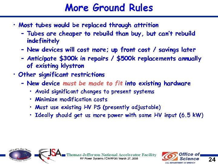 More Ground Rules • Most tubes would be replaced through attrition – Tubes are