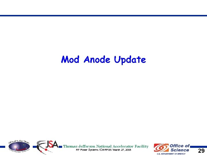 Mod Anode Update Thomas Jefferson National Accelerator Facility RF Power Systems / CWRF 08