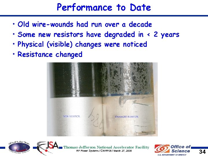 Performance to Date • • Old wire-wounds had run over a decade Some new