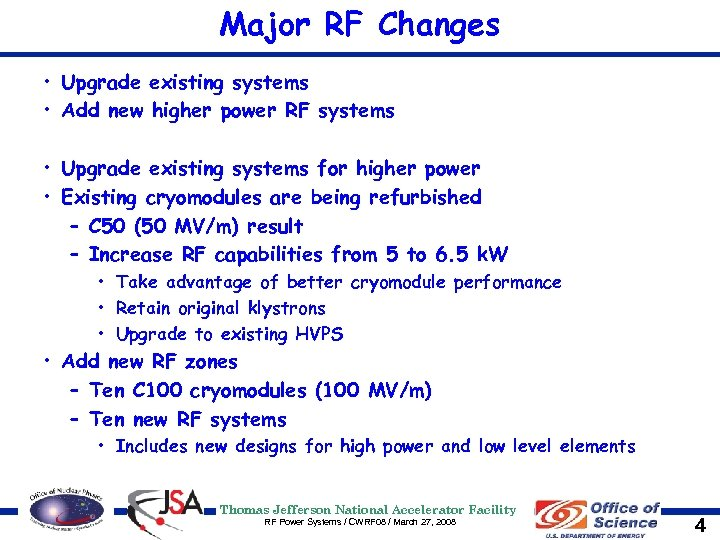 Major RF Changes • Upgrade existing systems • Add new higher power RF systems